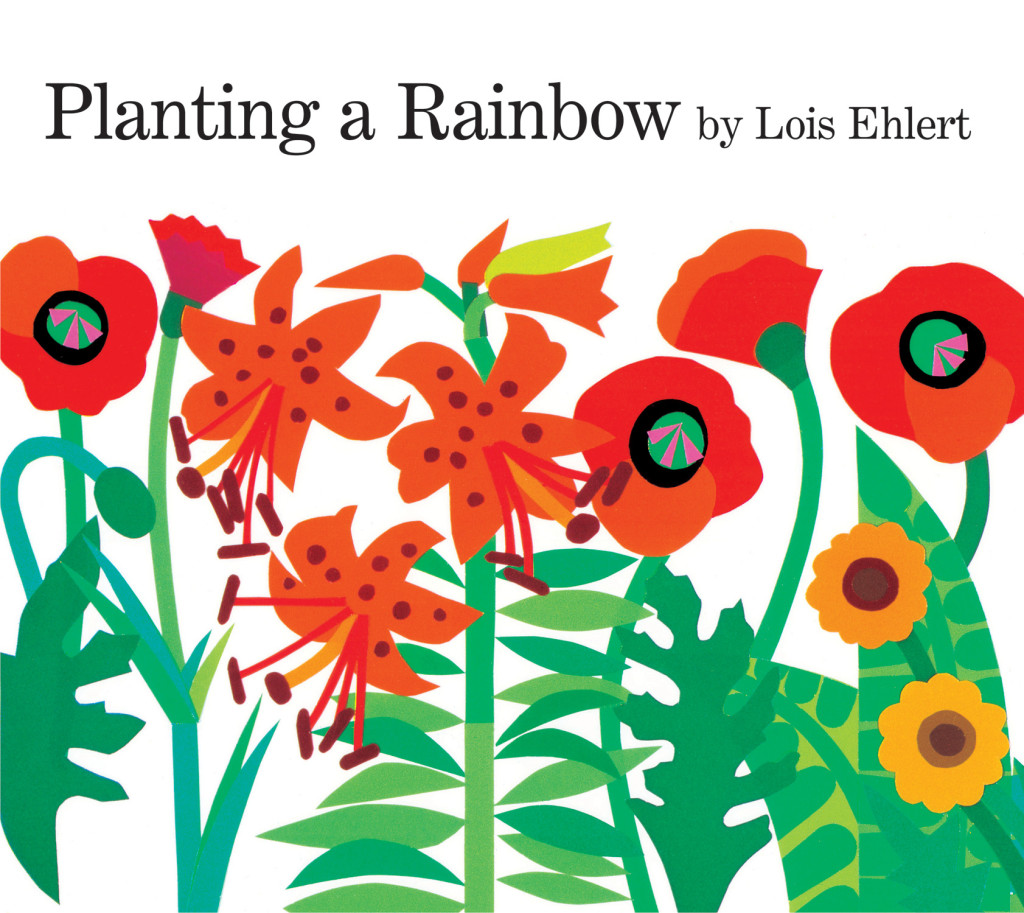 """Planting a Rainbow"" by Lois Elhert, published by Harcourt"