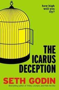 The Icarus Deception by Seth Godin
